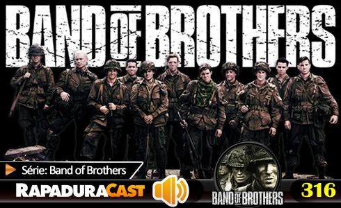 RapaduraCast 316 - Band of Brothers